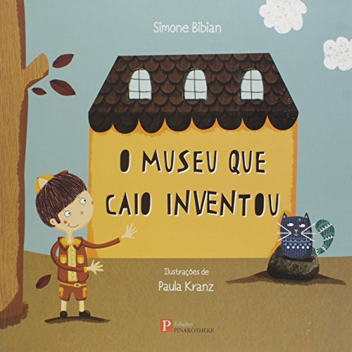 Museu Que Caio Inventou, O, livro de Simone Bibian