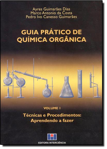 Guia Pratico de Quimica Organica Vol.1, livro de Genebaldo Freire Dias