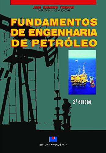 Fundamentos de Engenharia de Petróleo, livro de Jose Eduardo Thomas