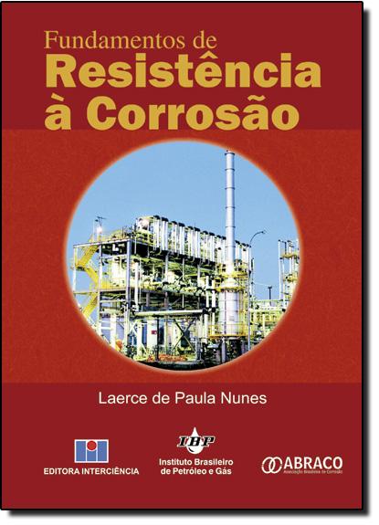 Fundamentos de Resistência à Corrosão, livro de Laerce de Paula Nunes