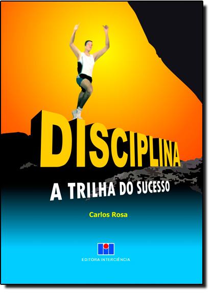 Disciplina:  A Trilha do Sucesso, livro de Carlos Rosa