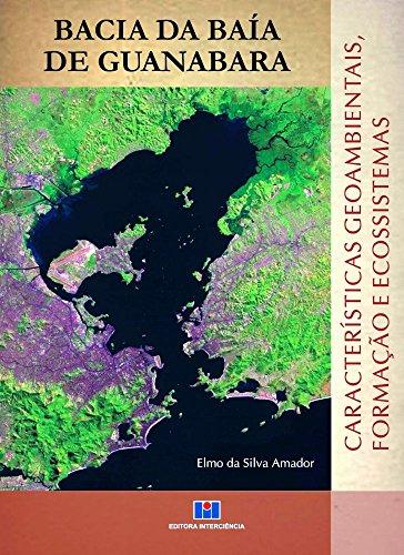 Bacia da Baía de Guanabara - Caracteristicas Geoambientais, Formação e Ecossistemas, livro de Elmo da Silva Amador
