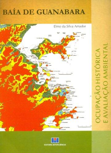 Baía de Guanabara. Ocupação Histórica e Avalição Ambiental, livro de Elmo da Silva Amador