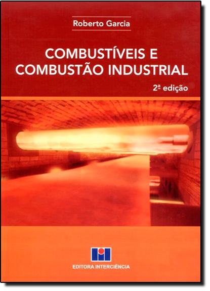 Combustíveis e Combustão Industrial, livro de Roberto Garcia