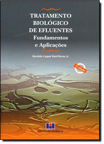 Tratameto Biológico de Efluentes - Fundamentos e Aplicações, livro de Geraldo Lippel SantAnna Júnior