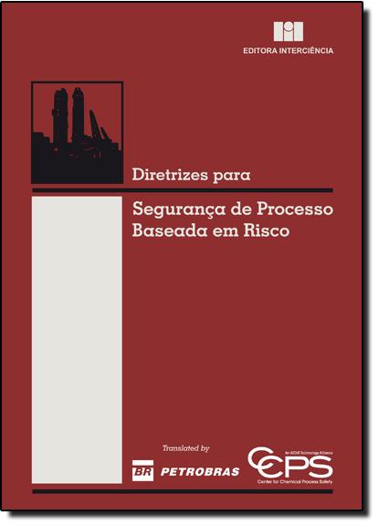 Diretrizes Para Segurança de Processo Baseada em Riscos, livro de Ccps - Center for Chemical Process Safet