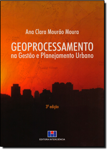 Geoprocessamento na Gestão e Planejamento Urbano, livro de Ana Clara Mourão Moura