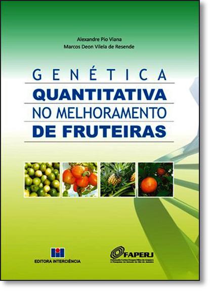Genética Quantitativa no Melhoramento de Fruteiras, livro de Alexandre Pio Viana