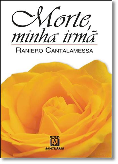 Morte Minha Irmã, livro de Raniero Cantalamessa