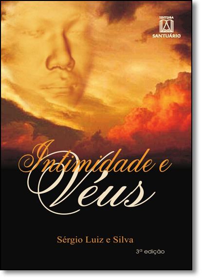 Intimidade e Véus, livro de Sérgio Luiz e Silva