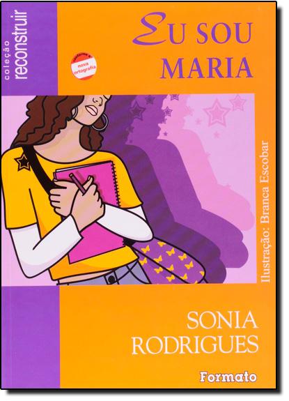 Eu Sou Maria - Os Doze Trabalhos de Hércules - Coleção Reconstruir, livro de Sonia Rodrigues