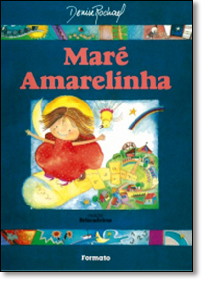 Maré Amarelinha - Coleção Brincadeiras, livro de Denise Rochael