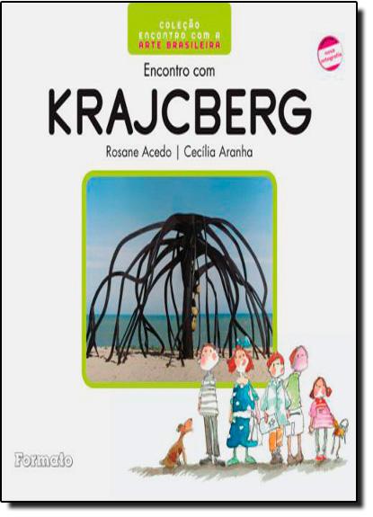 Encontro com Krajcberg, livro de ROSANE ACEDO VIEIRA | MARIA CECILIA DE CAMARGO
