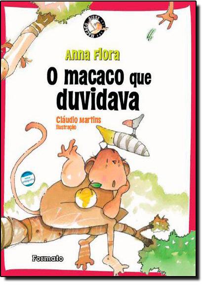 Macaco que Duvidava - Coleção Macaco Disse, O, livro de Anna Flora