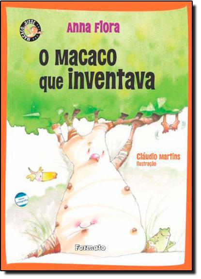 Macaco que Inventava, O - Coleção Macaco Disse, livro de Anna Flora