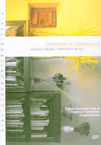 Oralidade E Literatura. Práticas Culturais, Históricas E Da Voz - Volume 2, livro de Frederico Fernandes