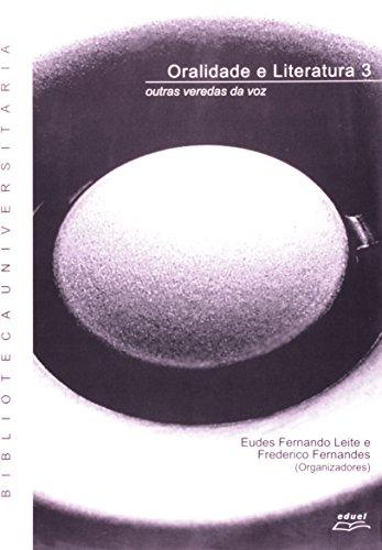Oralidade E Literatura 3. Outras Veredas Da Voz, livro de Maria Luiza Machado Fernandes