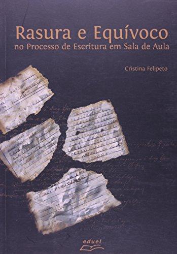 Rasura E Equivoco-No Processo De Escritura Em Sala De Aula, livro de Cristina Filipeto