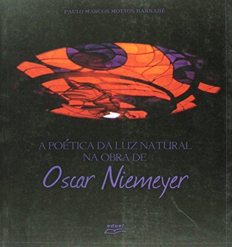 A Poetica Da Luz Natural Na Obra De Oscar Niemeyer, livro de Oscar Niemeyer