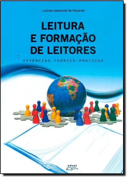 Leitura e formação de leitores: vivências, teórico-práticas, livro de Lucinea Aparecida de Rezende