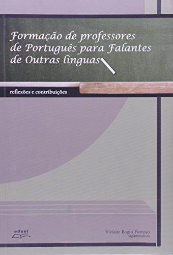 Formação De Professores De Português Para Falantes De Outras Línguas, livro de Viviane Baggio Furtoso