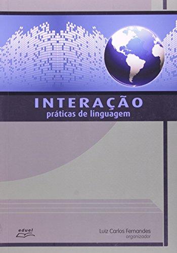 Interação. Práticas De Linguagem, livro de Luis Carlos Fernandes