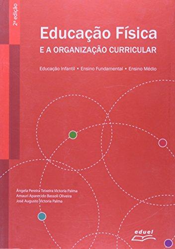 Educação Física E A Organização Curricular, livro de Angela Pereira