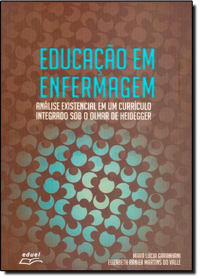 Educação em Enfermagem, livro de Mara Lúcia Garanhani | Elizabeth Ranier Martins do Vale