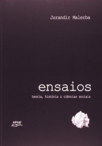 Ensaios. Teoria, História E Ciências Sociais, livro de Jurandir Malerba