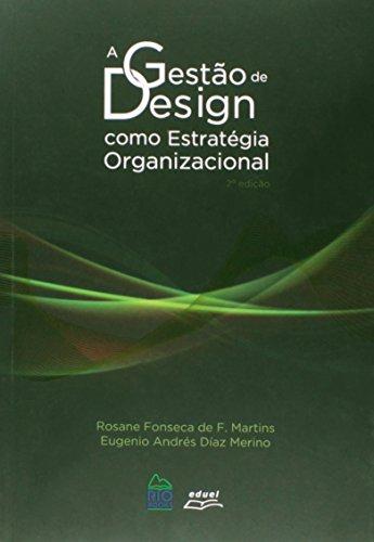 A Gestão De Design Com Estratégia Organizacional, livro de Rosane Fonseca de Freitas Martins