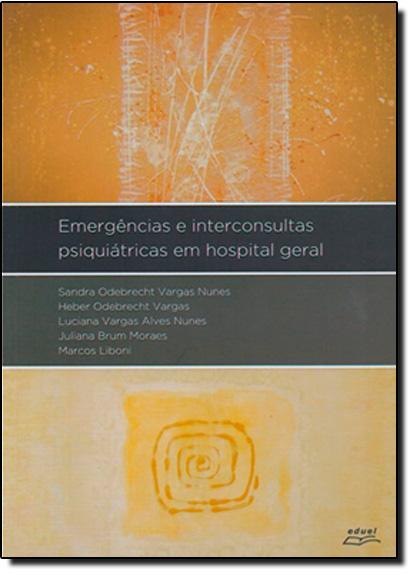 Emergências e Interconsultas Psiquiátricas em Hospital Geral, livro de Sandra Odebrecht Vargas Nunes