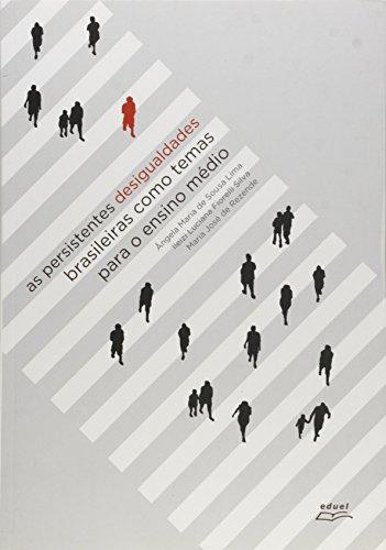 Persistentes Desigualdades Brasileiras Como Temas Para O Ensino Medio,, livro de Maria Jose De;Lima, Angela Maria De Souza;Silva, Ileizi Luciana Fiorelli Rezende