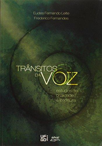 Trânsitos da Voz - Estudos de Oralidade e Literatura , livro de Eudes Fernando Leite, Frederico Fernandes