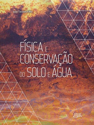 Fisica E Conservacao Do Solo E Agua, livro de Joao Tavares Filho