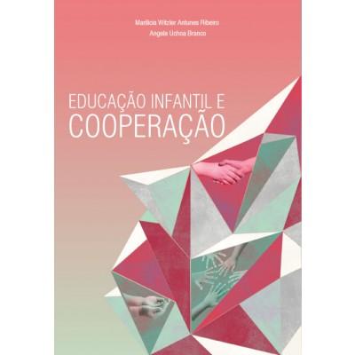 Educação Infantil e Cooperação, livro de Marilicia Palmieri e Angela Maria Branco