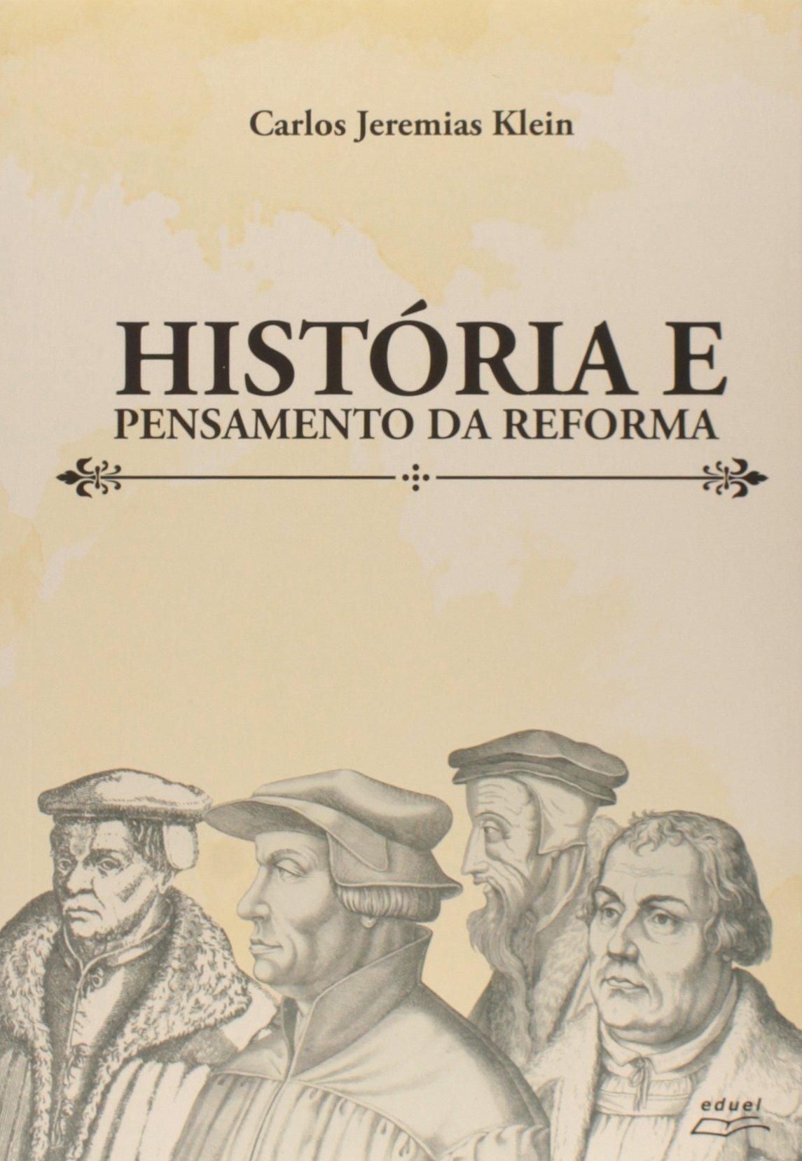 História e Pensamento da Reforma, livro de Carlos Jeremias Klein