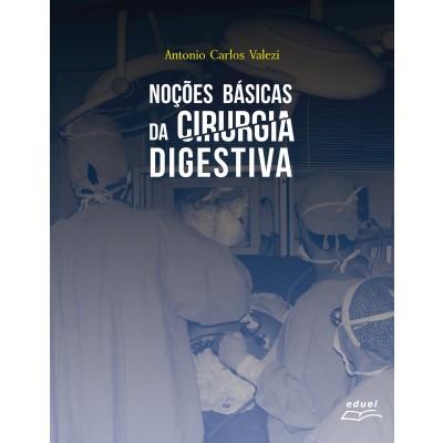 Noções Básicas da Cirurgia Digestiva, livro de Antonio Carlos Valezi (Org.)