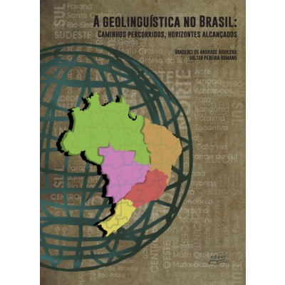 A Geolinguística no Brasil: caminhos percorridos, horizontes alcançados, livro de Vanderci de Andrade Aguilera