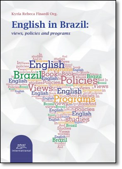 English in Brazil: Views, Policies And Programs, livro de Kyria Rebeca Finardi