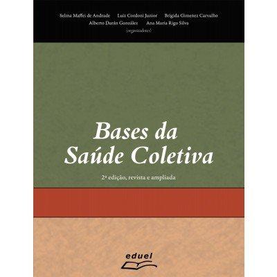 Bases da saúde coletiva, livro de Selma de Andrade e Luiz Cordoni Jr.