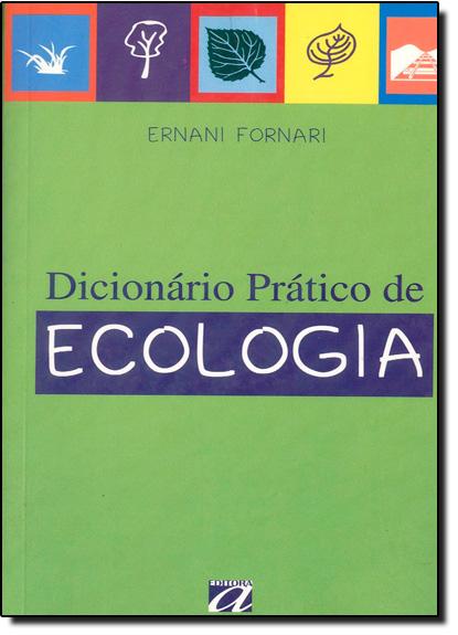 Dicionário Prático de Ecologia, livro de Ernani Fornari