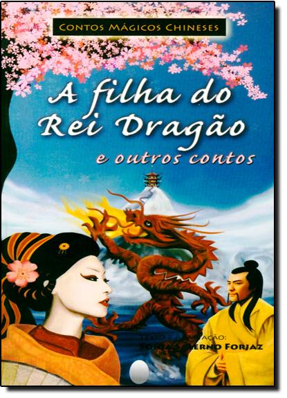 FILHA DO REI DRAGAO E OUTROS CONTOS, A, livro de Teca Forjaz