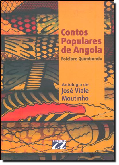 Contos Populares de Angola: Folclore Quimbundo, livro de Jose Viale Moutinho