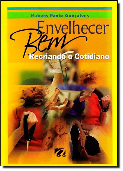 Envelhecer Bem, livro de Rubens Paulo Gonçalves