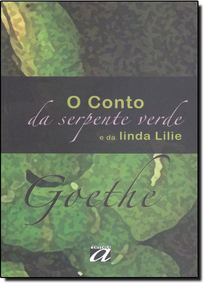 Conto da Serpente Verde e da Linda Lilie, O, livro de Johann Wolfgang von Goethe