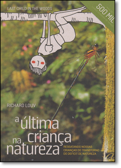 Última Criança na Natureza, A, livro de Richard Louv