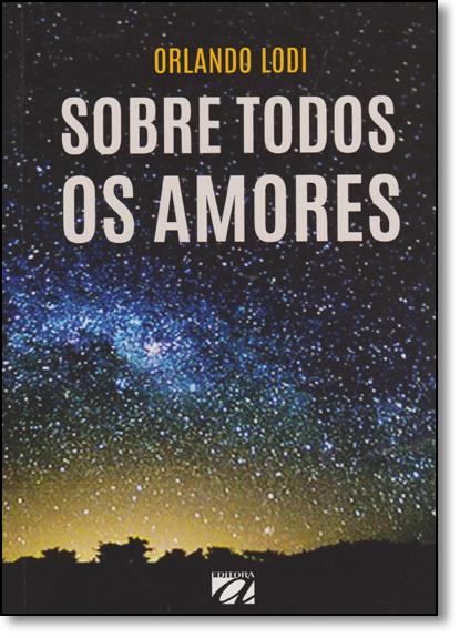 Sobre Todos os Amores, livro de Orlando Lodi