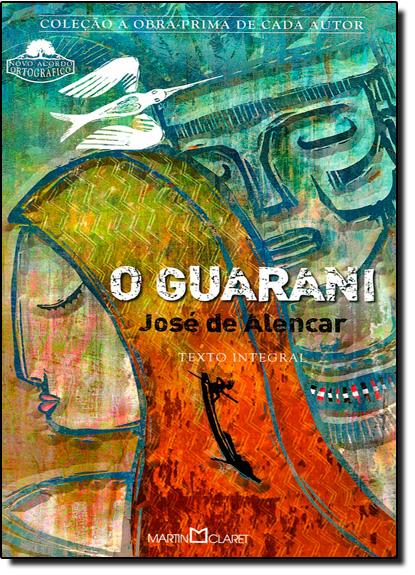 Guarani, O - Coleção Obra-prima de Cada Autor, livro de José de Alencar