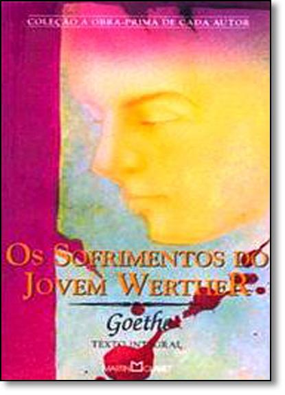 Sofrimentos Do Jovem Werther, Os, livro de Johann Wolfgang von Goethe