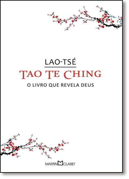 Tao Te Ching: O Livro Que Revela Deus, livro de Lao-Tsé